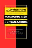 Managing Risk in Organizations